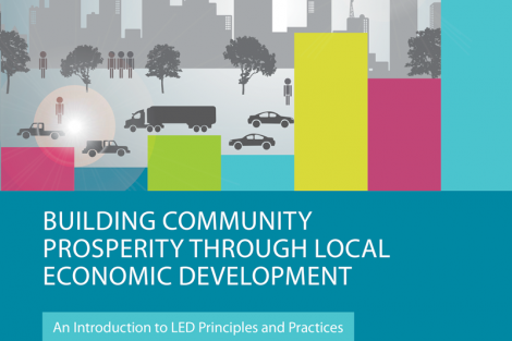 """A Guide """"Building community prosperity through local economic development: An Introduction to LED Principles and Practices"""", 2014"""