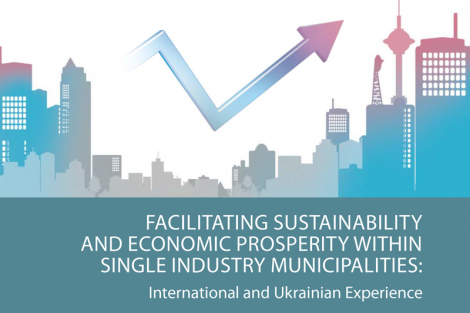 """LED Practitioner's Guide """"Facilitating Sustainability and Economic Prosperity Within Single Industry Municipalities: International and Ukrainian Experience"""""""
